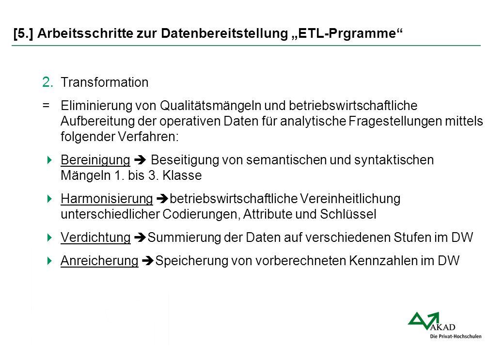 """[5.] Arbeitsschritte zur Datenbereitstellung """"ETL-Prgramme"""" 2. Transformation = Eliminierung von Qualitätsmängeln und betriebswirtschaftliche Aufberei"""