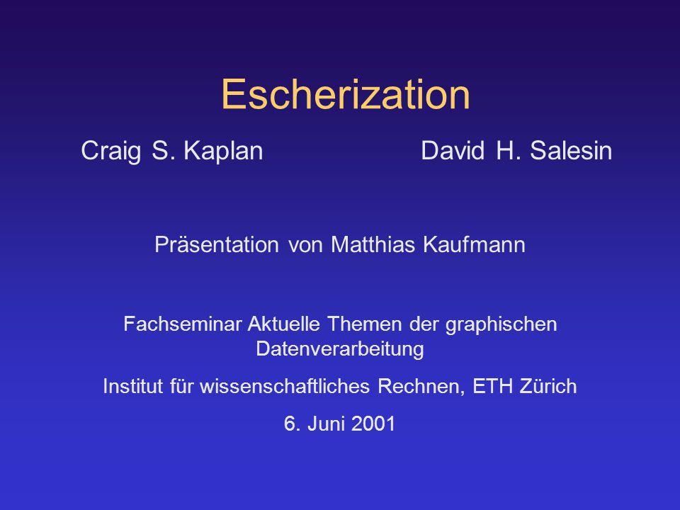 Escherization Craig S. KaplanDavid H.