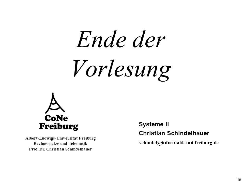 15 Albert-Ludwigs-Universität Freiburg Rechnernetze und Telematik Prof.