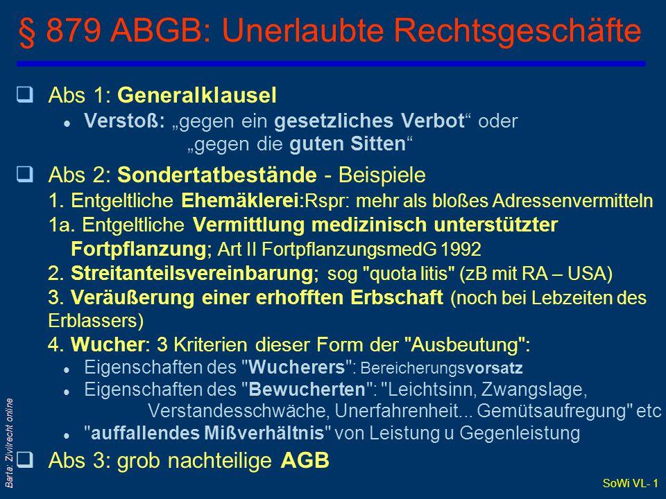 """SoWi VL- 1 Barta: Zivilrecht online § 879 ABGB: Unerlaubte Rechtsgeschäfte qAbs 1: Generalklausel l Verstoß: """"gegen ein gesetzliches Verbot oder """"gegen die guten Sitten qAbs 2: Sondertatbestände - Beispiele 1."""