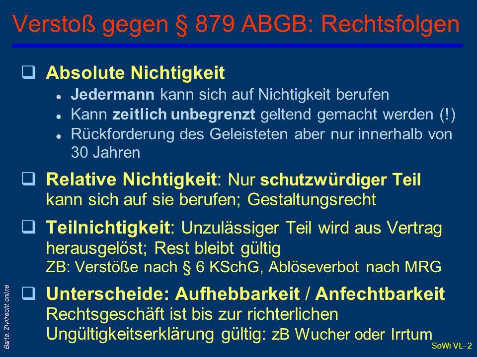 """SoWi VL- 1 Barta: Zivilrecht online § 879 ABGB: Unerlaubte Rechtsgeschäfte qAbs 1: Generalklausel l Verstoß: """"gegen ein gesetzliches Verbot"""" oder """"geg"""
