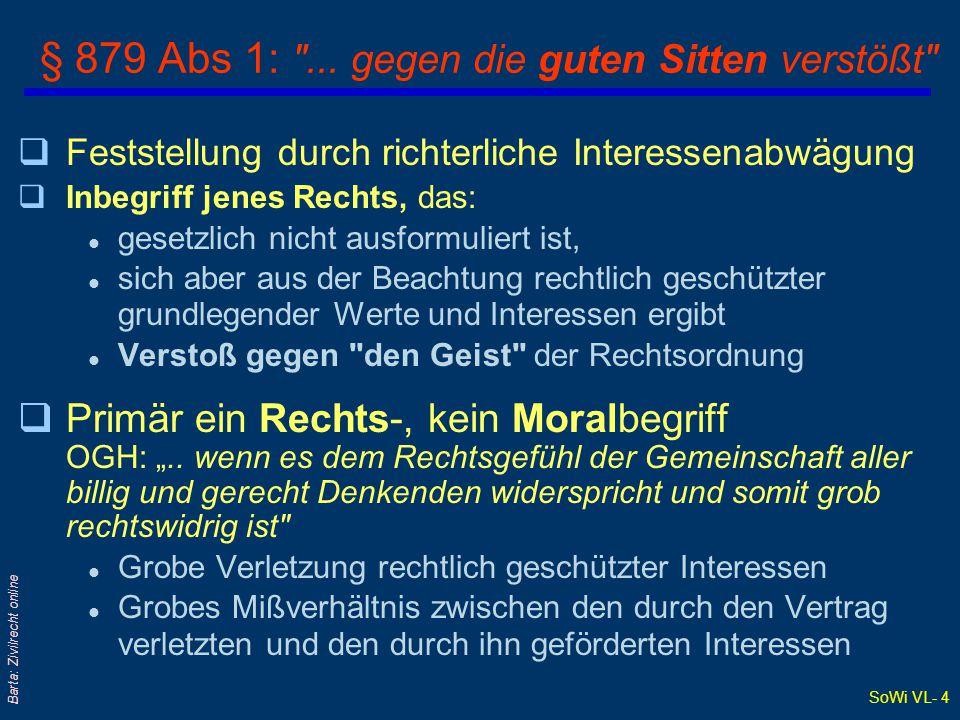 """SoWi VL- 3 Barta: Zivilrecht online § 879 Abs 1: """"... gegen ein gesetzliches Verbot... Verstößt"""" qVerstoß gegen ein ausdrückliches gesetzliches Verbot"""
