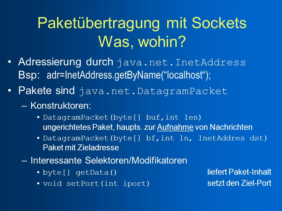 Paketübertragung mit Sockets Was, wohin.
