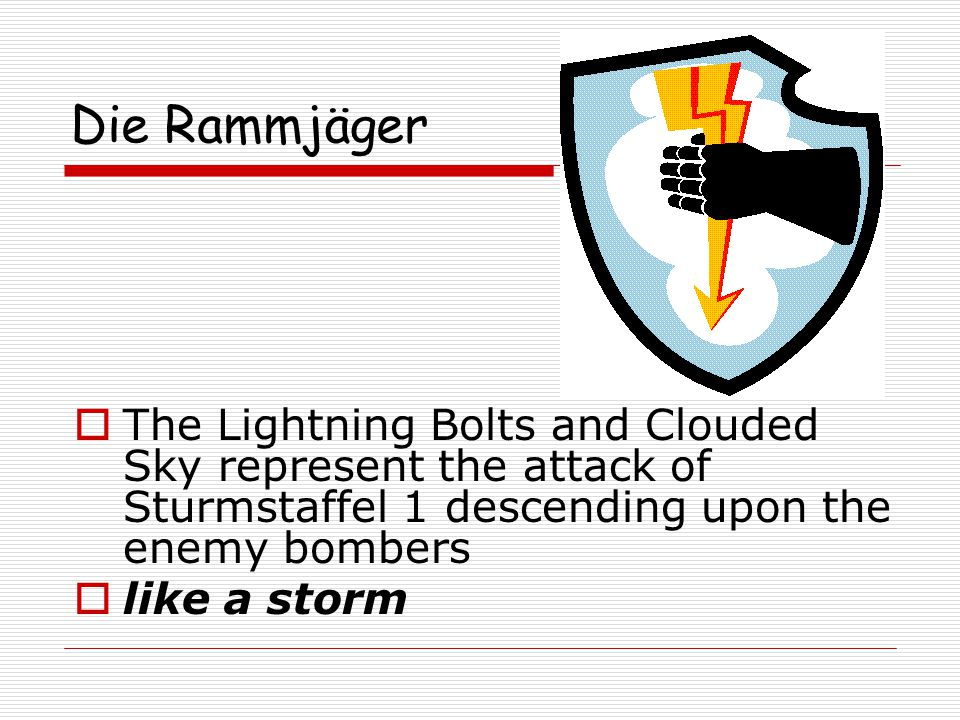 Die Rammjäger  An experimental fighter unit formed to test new methods and equipment for attacking Allied bomber formations.