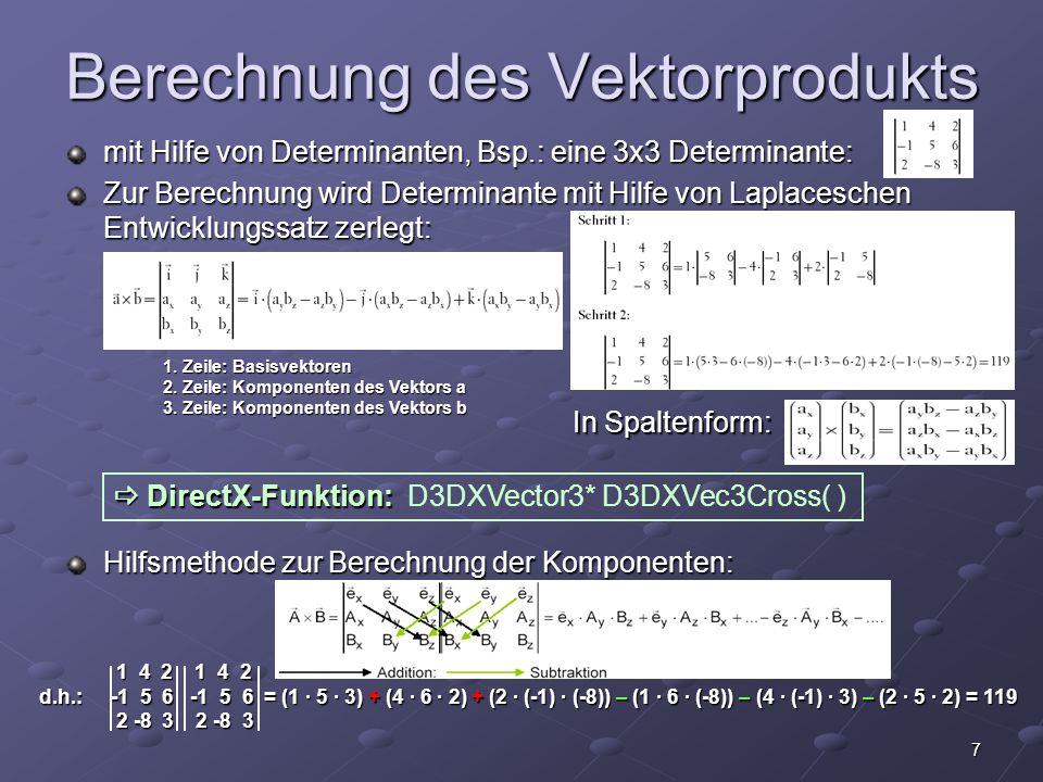 7 Berechnung des Vektorprodukts mit Hilfe von Determinanten, Bsp.: eine 3x3 Determinante: Zur Berechnung wird Determinante mit Hilfe von Laplaceschen
