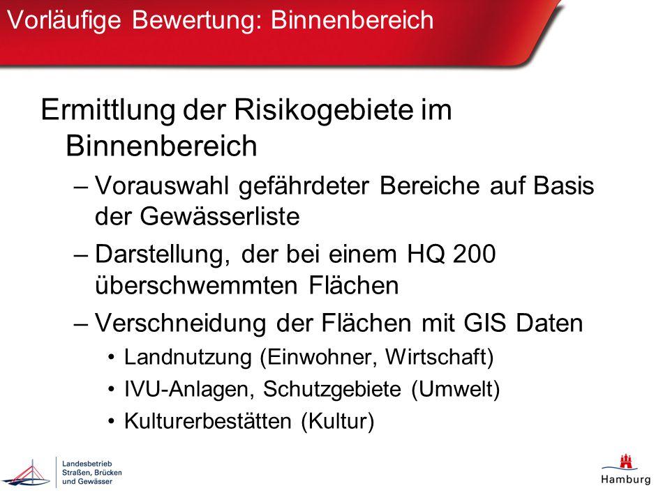 Vorläufige Bewertung: Binnenbereich Ermittlung der Risikogebiete im Binnenbereich –Vorauswahl gefährdeter Bereiche auf Basis der Gewässerliste –Darste