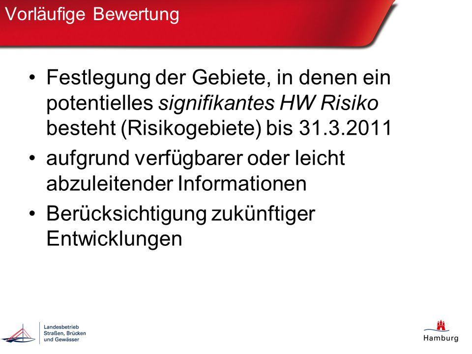 Vorläufige Bewertung Festlegung der Gebiete, in denen ein potentielles signifikantes HW Risiko besteht (Risikogebiete) bis 31.3.2011 aufgrund verfügba