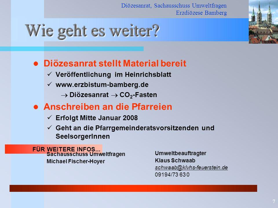 Diözesanrat, Sachausschuss Umweltfragen Erzdiözese Bamberg 7 Wie geht es weiter? Diözesanrat stellt Material bereit Veröffentlichung im Heinrichsblatt