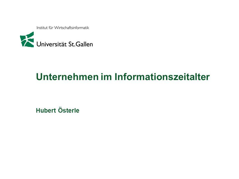 Unternehmen im Informationszeitalter Hubert Österle