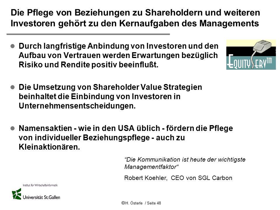  H. Österle / Seite 48 Die Pflege von Beziehungen zu Shareholdern und weiteren Investoren gehört zu den Kernaufgaben des Managements l Durch langfris