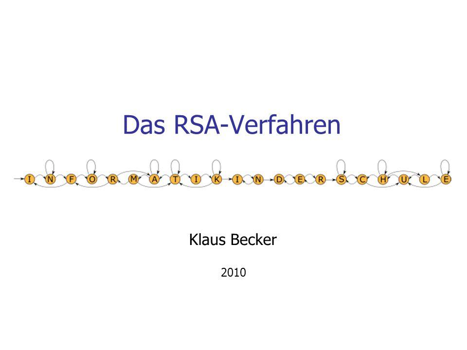 2 Lehrplan - Leistungsfach Ziel ist es, das RSA- Verfahren als eines der klassischen asymmetrischen Verschlüsselungs- verfahren genauer zu untersuchen, um die Funktionsweise dieses Verfahrens zu verstehen.