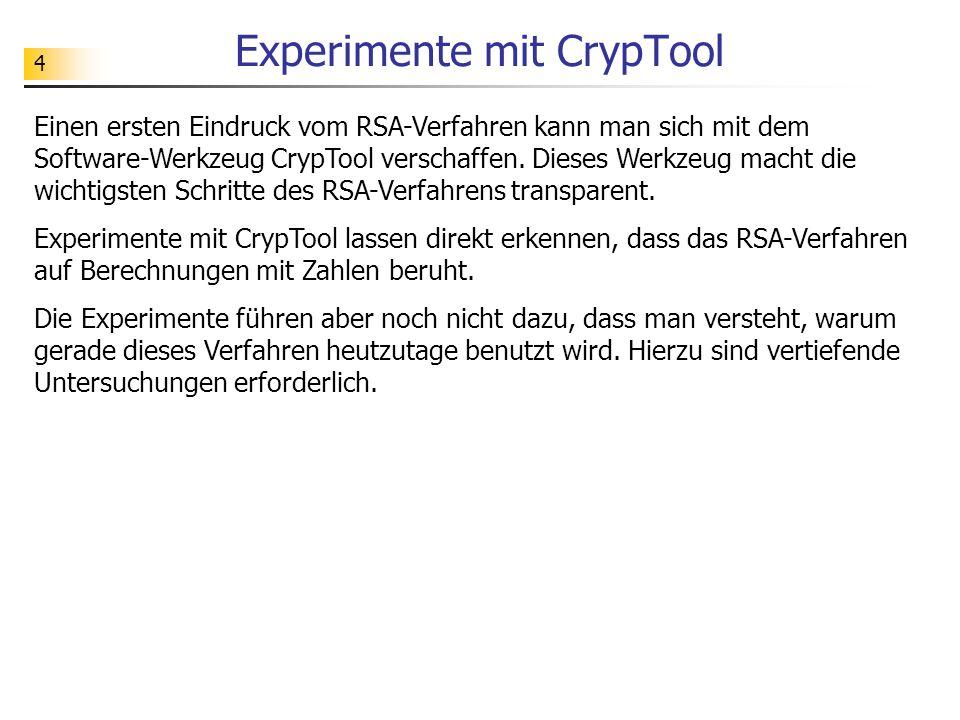 5 Experimente mit CrypTool Mit den Menüpunkten [Einzelverfahren][RSA- Kryptosystem][RSA-Demo...] kommst du in Bereich, in dem das RSA- Verfahren durchgespielt werden kann.