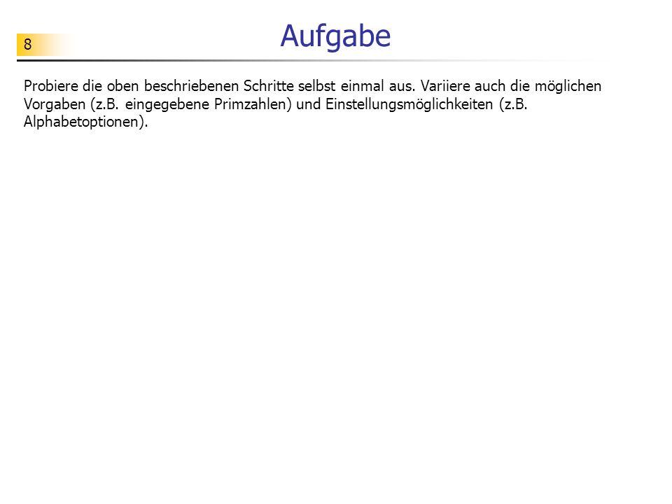 49 Aufgabe Codierung: Umwandlung von Zeichen in Zahlen Verschlüsselung: öffentlicher Schlüssel (e, m) = (16, 33) Entschlüsselung: privater Schlüssel (d, m) = (...,...) Decodierung: Umwandlung von Zahlen in Zeichen 24, 12, 15, 29, 23, 12, 13 → 00 A → 01...