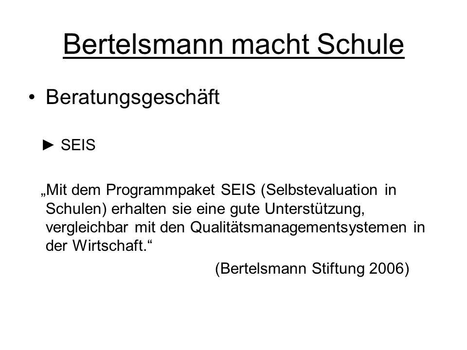 """Bertelsmann macht Schule Beratungsgeschäft ► SEIS """"Mit dem Programmpaket SEIS (Selbstevaluation in Schulen) erhalten sie eine gute Unterstützung, verg"""