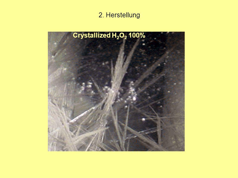2. Herstellung Crystallized H 2 O 2 100%