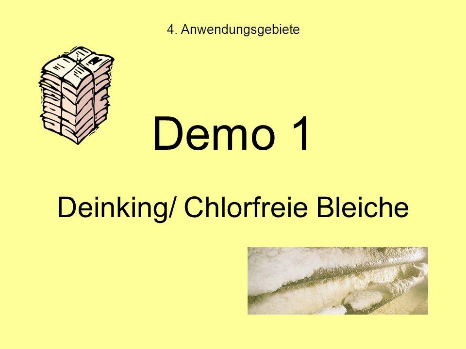 4. Anwendungsgebiete Demo 1 Deinking/ Chlorfreie Bleiche
