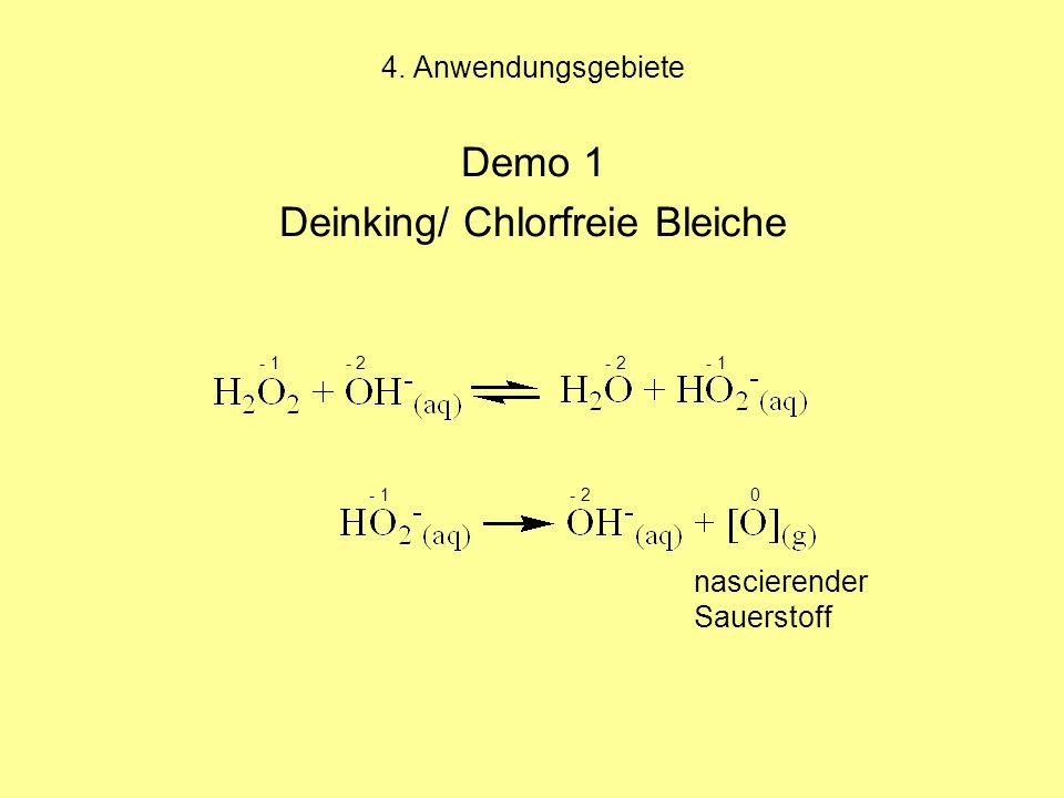 4. Anwendungsgebiete Demo 1 Deinking/ Chlorfreie Bleiche - 1 - 2 - 2 - 1 - 1 - 2 0 nascierender Sauerstoff