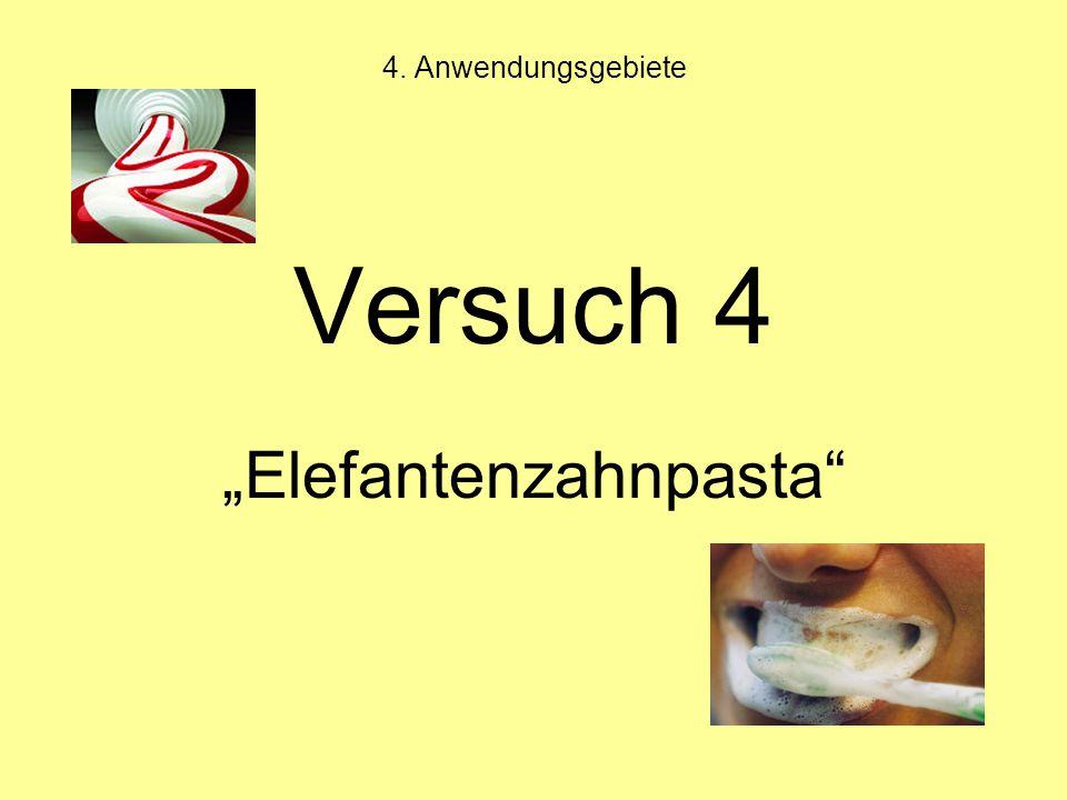 """4. Anwendungsgebiete Versuch 4 """"Elefantenzahnpasta"""