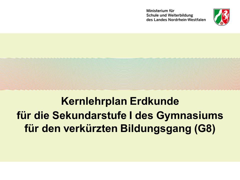 Kernlehrplan Erdkunde für die Sekundarstufe I des Gymnasiums für den verkürzten Bildungsgang (G8)