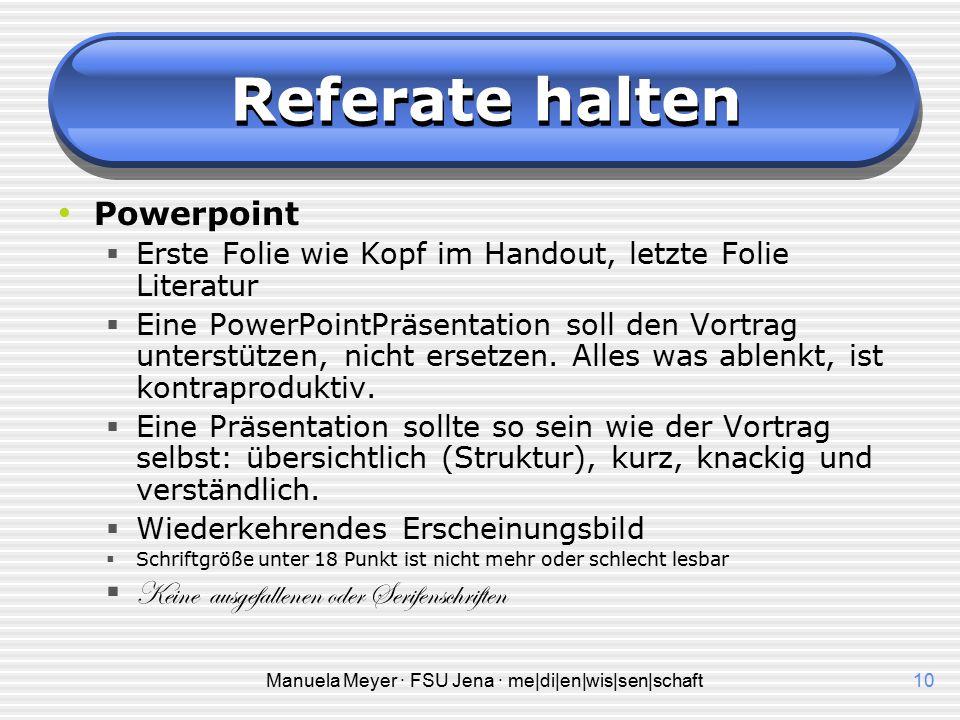 Manuela Meyer · FSU Jena · me|di|en|wis|sen|schaft9 Referate halten Overheadprojektor/Tafel  Gliederung des Referates auflegen und mit Zettel abdecke