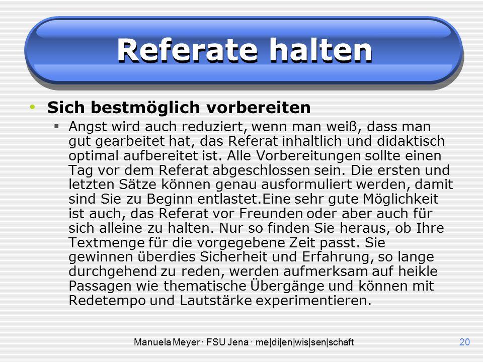 Manuela Meyer · FSU Jena · me|di|en|wis|sen|schaft19 Referate halten Autosuggestionen einüben  Das sind Sätze, die man zu sich selbst spricht. Offens