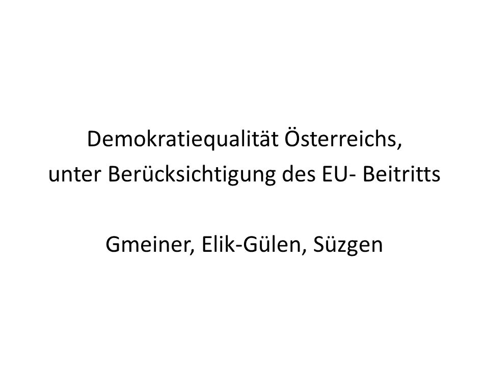 Demokratisierungsindex nach Vanhanen An Dahl angelehnt Partizipation: Prozentsatz der Wahlbeteiligung Wettbewerb: Prozentsatz an kleineren Parteien und deren Unabhängigkeit, gemessen an ihren Sitzen im Parlament