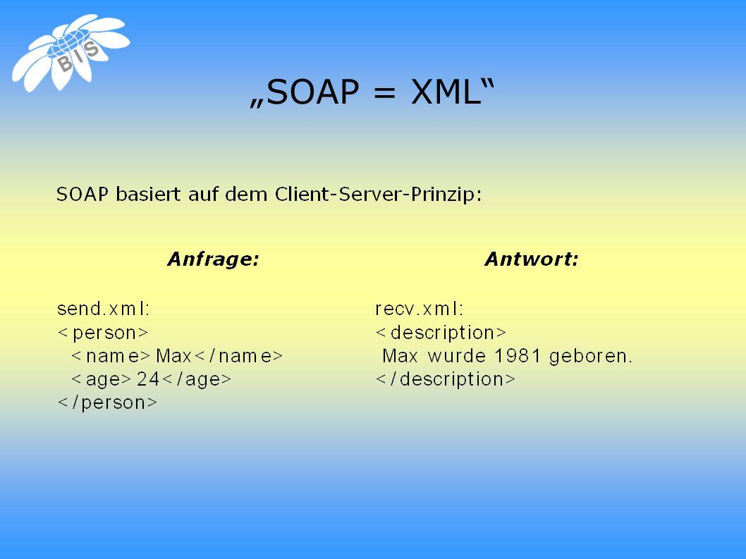 """SOAP = XML"