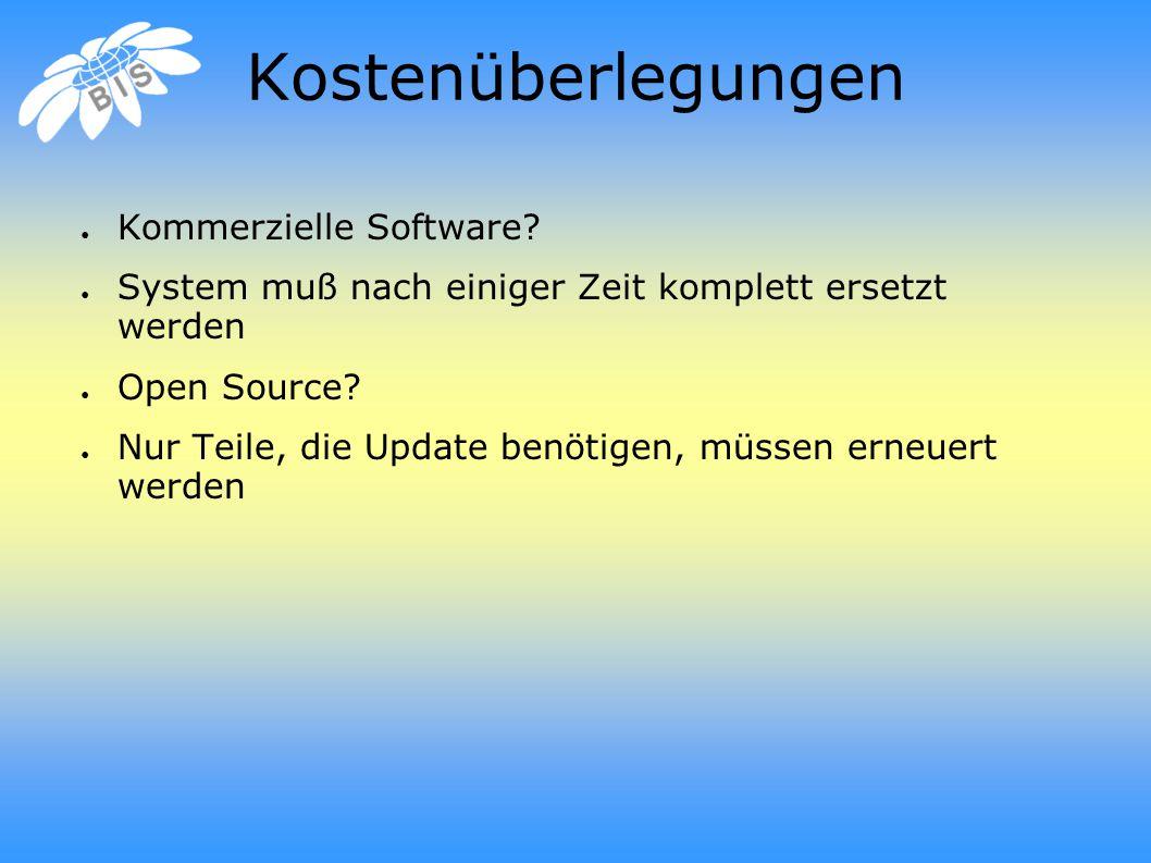 Kostenüberlegungen ● Kommerzielle Software.