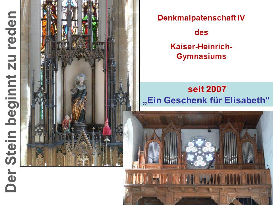 """seit 2007 """"Ein Geschenk für Elisabeth Der Stein beginnt zu reden Denkmalpatenschaft IV des Kaiser-Heinrich- Gymnasiums"""