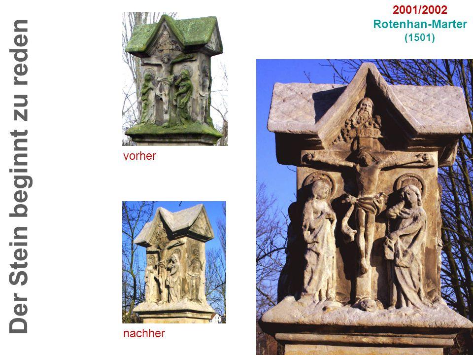 vorher nachher Der Stein beginnt zu reden 2001/2002 Rotenhan-Marter (1501)