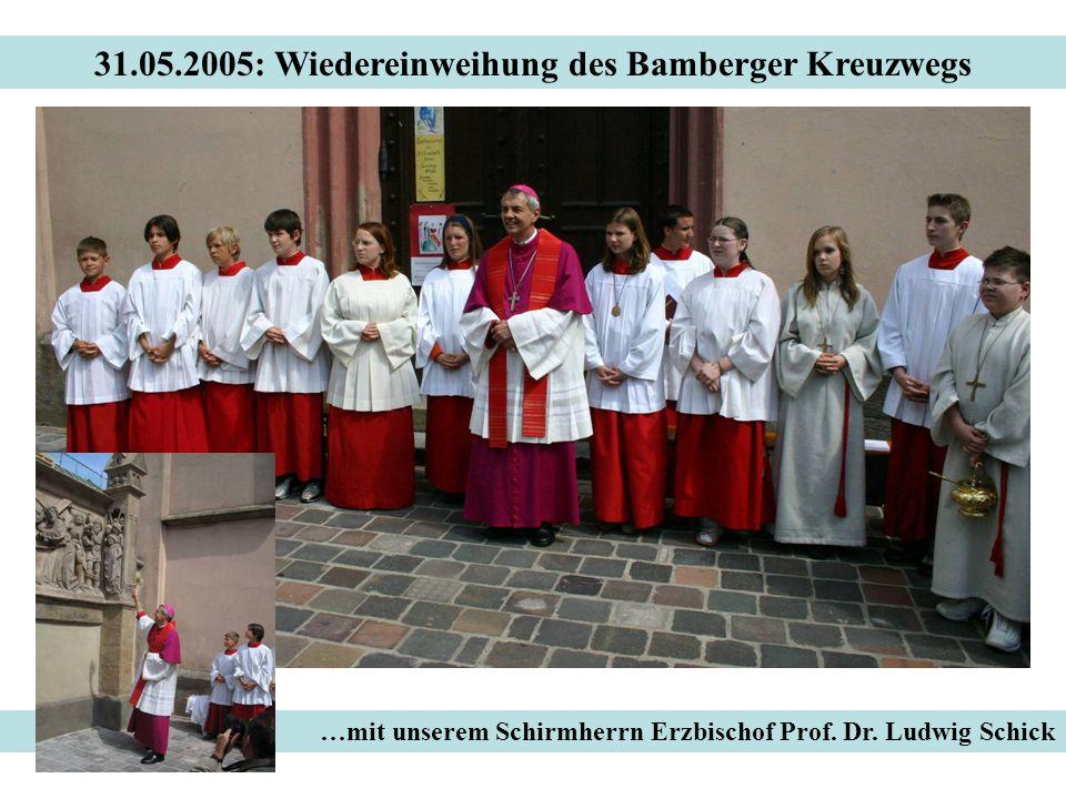 31.05.2005: Wiedereinweihung des Bamberger Kreuzwegs …mit unserem Schirmherrn Erzbischof Prof. Dr. Ludwig Schick