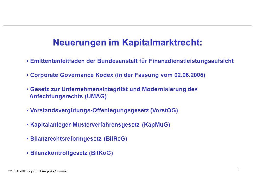 22. Juli 2005/copyright Angelika Sommer Neuerungen im Kapitalmarktrecht: Emittentenleitfaden der Bundesanstalt für Finanzdienstleistungsaufsicht Corpo