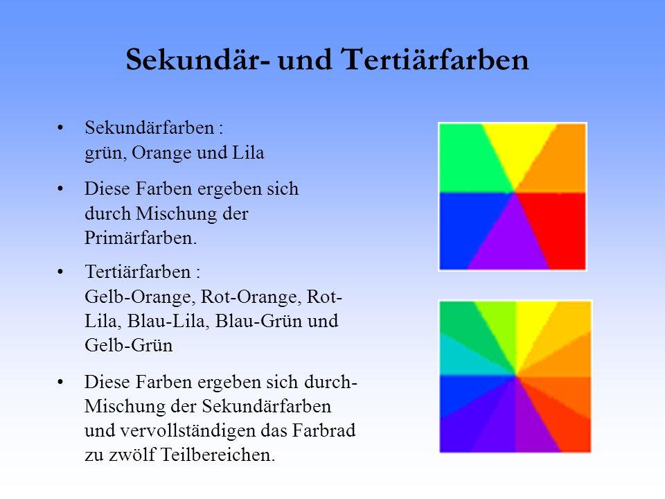 Sekundär- und Tertiärfarben Sekundärfarben : grün, Orange und Lila Diese Farben ergeben sich durch Mischung der Primärfarben.