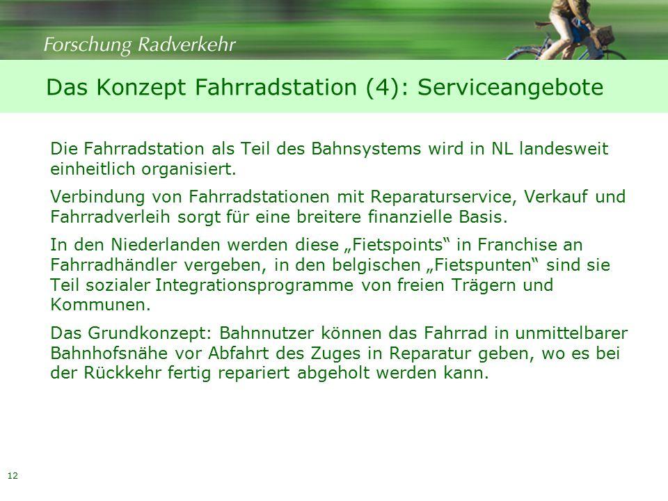 12 Die Fahrradstation als Teil des Bahnsystems wird in NL landesweit einheitlich organisiert.