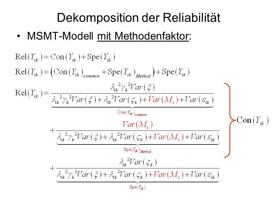 Dekomposition der Reliabilität MSMT-Modell mit Methodenfaktor: