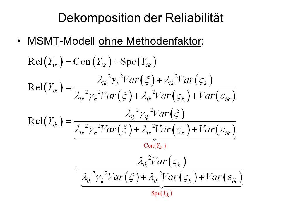 Dekomposition der Reliabilität MSMT-Modell ohne Methodenfaktor: