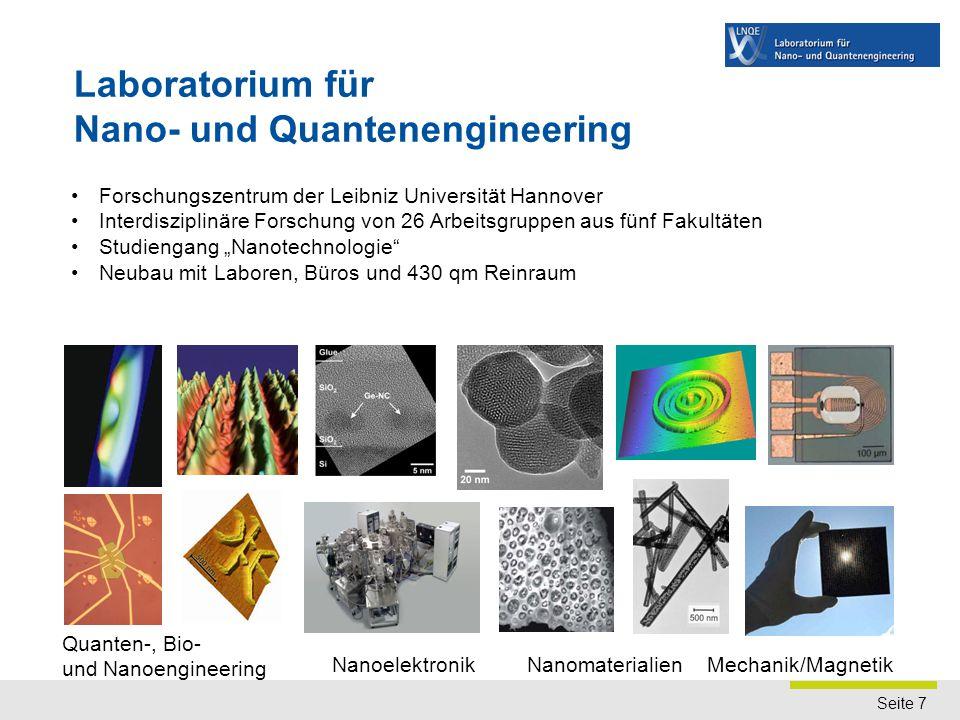 Seite 7 Laboratorium für Nano- und Quantenengineering Mechanik/MagnetikNanomaterialien Nanoelektronik Forschungszentrum der Leibniz Universität Hannov