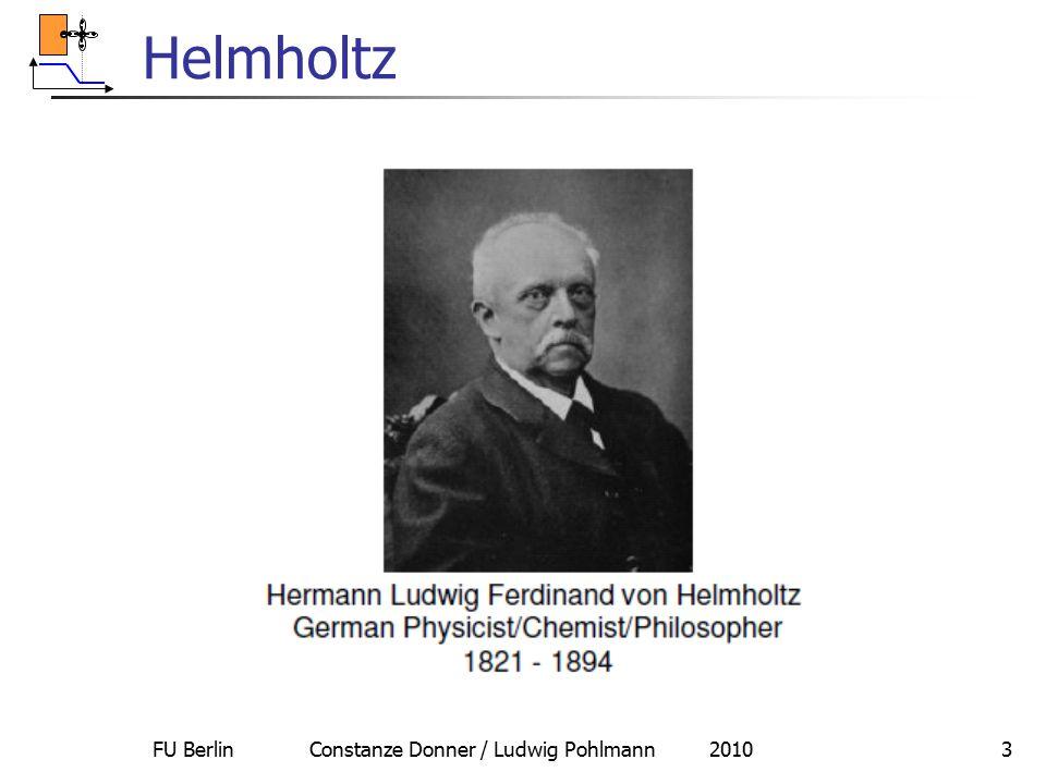 FU Berlin Constanze Donner / Ludwig Pohlmann 20103 Helmholtz