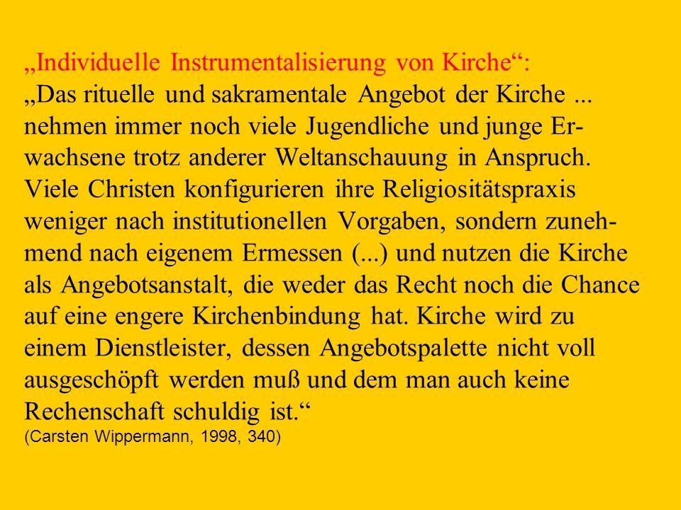 """""""Individuelle Instrumentalisierung von Kirche : """"Das rituelle und sakramentale Angebot der Kirche..."""