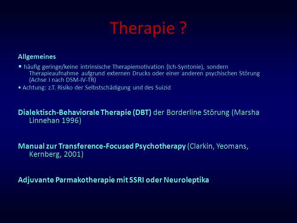 Therapie ? Allgemeines häufig geringe/keine intrinsische Therapiemotivation (Ich-Syntonie), sondern Therapieaufnahme aufgrund externen Drucks oder ein
