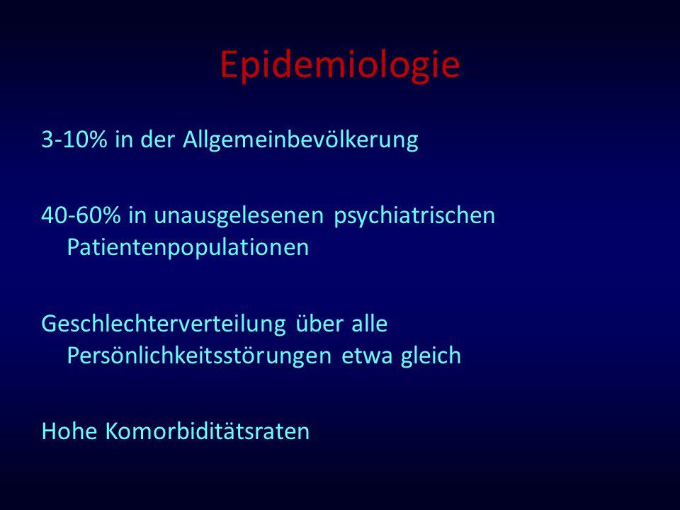 Epidemiologie 3-10% in der Allgemeinbevölkerung 40-60% in unausgelesenen psychiatrischen Patientenpopulationen Geschlechterverteilung über alle Persön