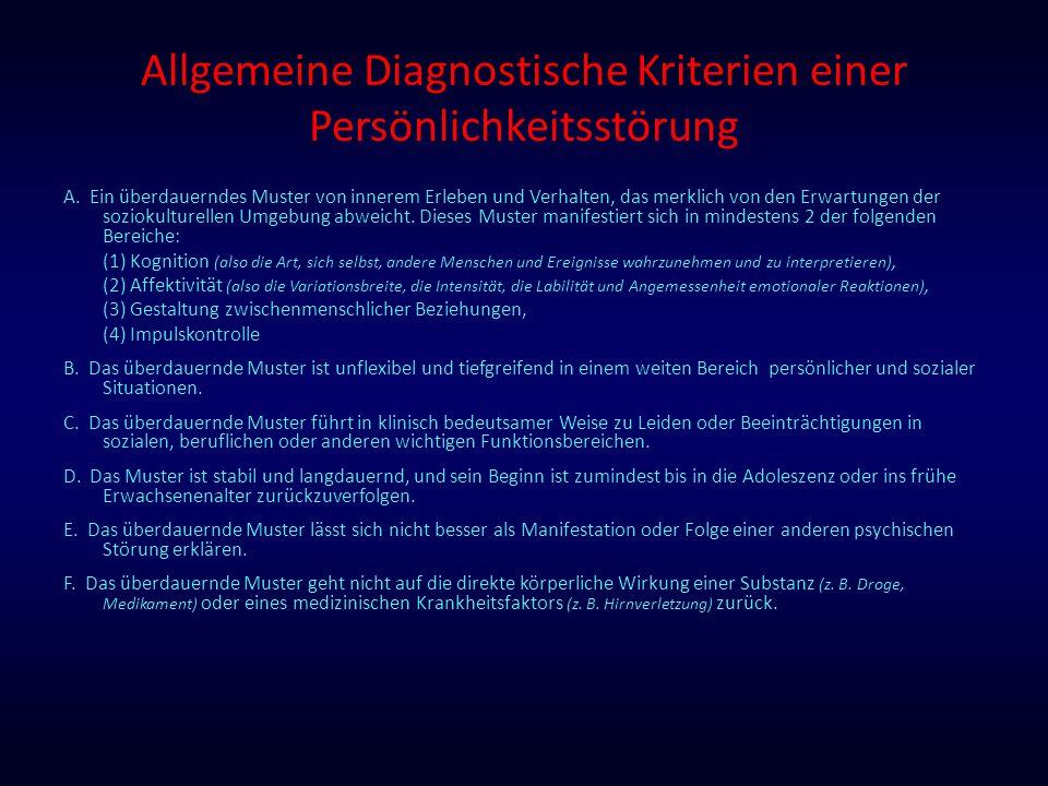 Allgemeine Diagnostische Kriterien einer Persönlichkeitsstörung A. Ein überdauerndes Muster von innerem Erleben und Verhalten, das merklich von den Er