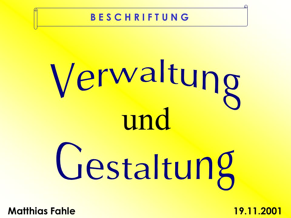 und B E S C H R I F T U N G Matthias Fahle19.11.2001