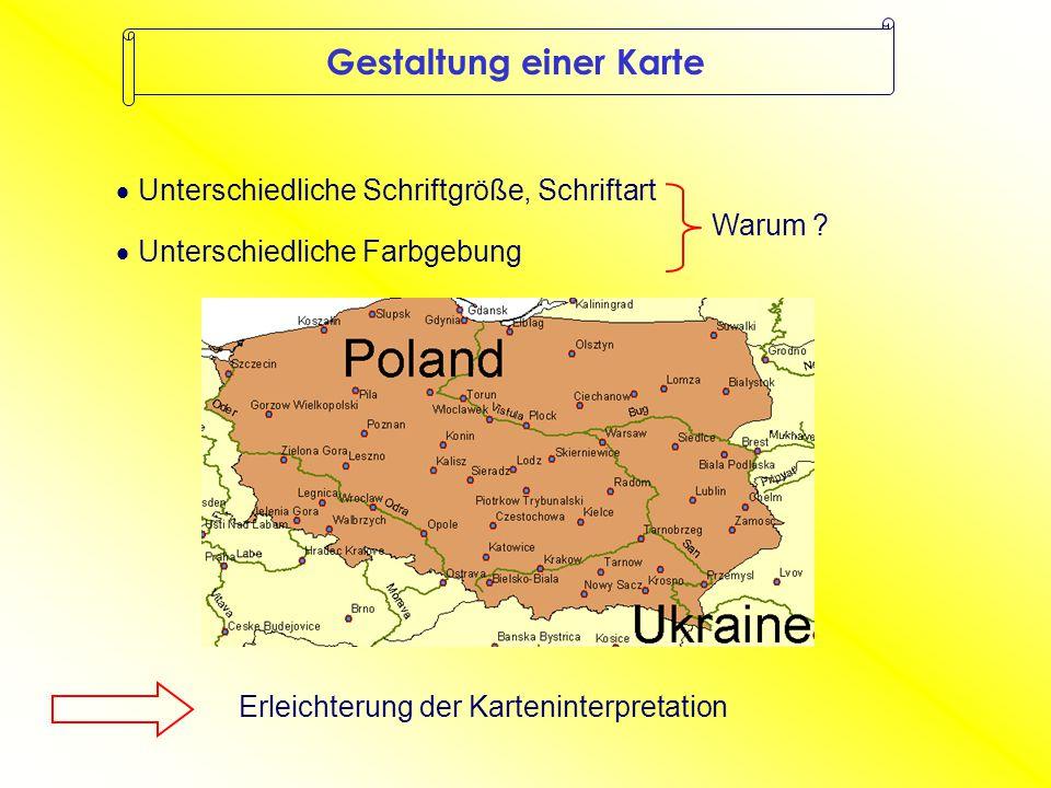 Gestaltung einer Karte  Unterschiedliche Schriftgröße, Schriftart  Unterschiedliche Farbgebung Warum .