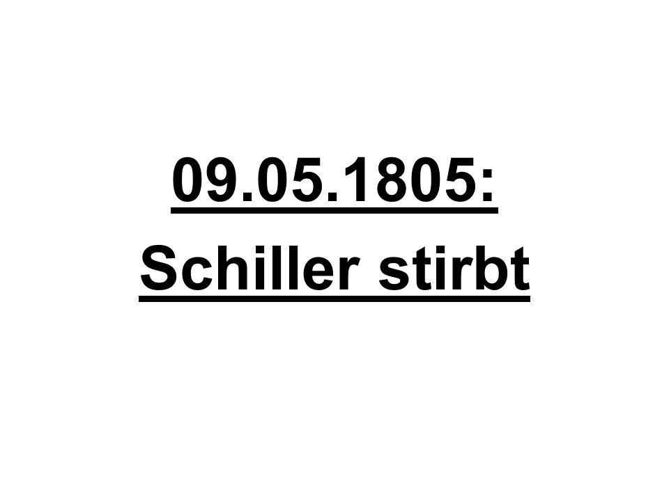 09.05.1805: Schiller stirbt