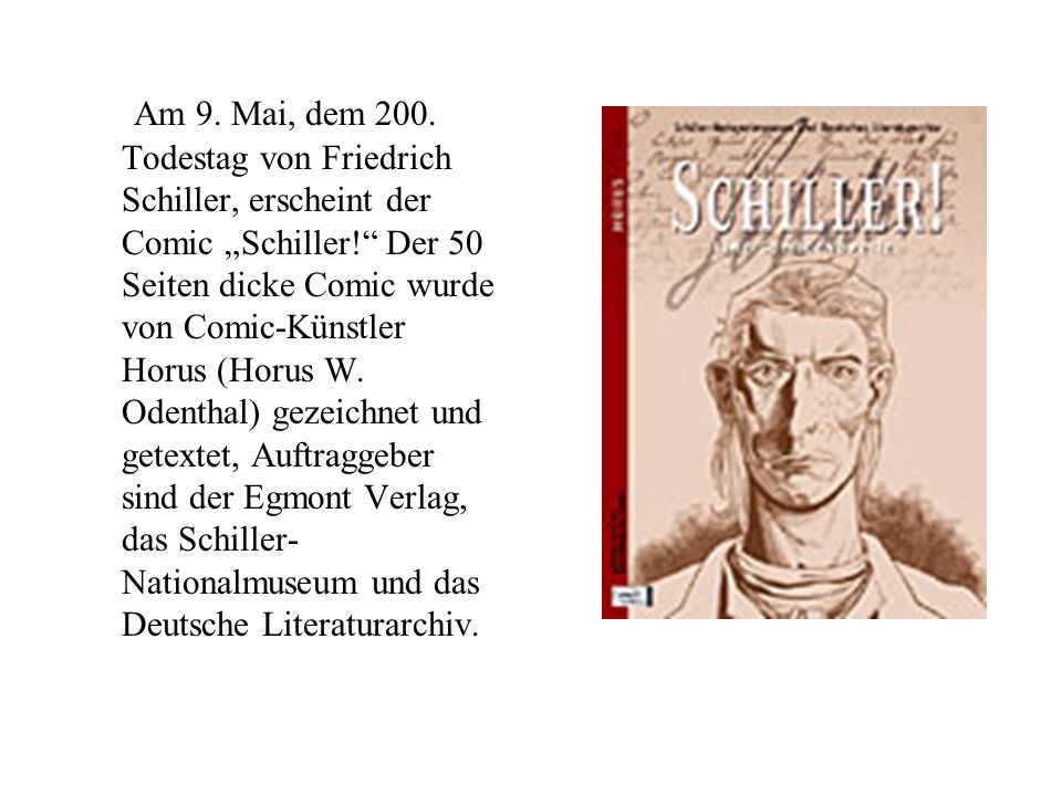 """Am 9. Mai, dem 200. Todestag von Friedrich Schiller, erscheint der Comic """"Schiller!"""" Der 50 Seiten dicke Comic wurde von Comic-Künstler Horus (Horus W"""