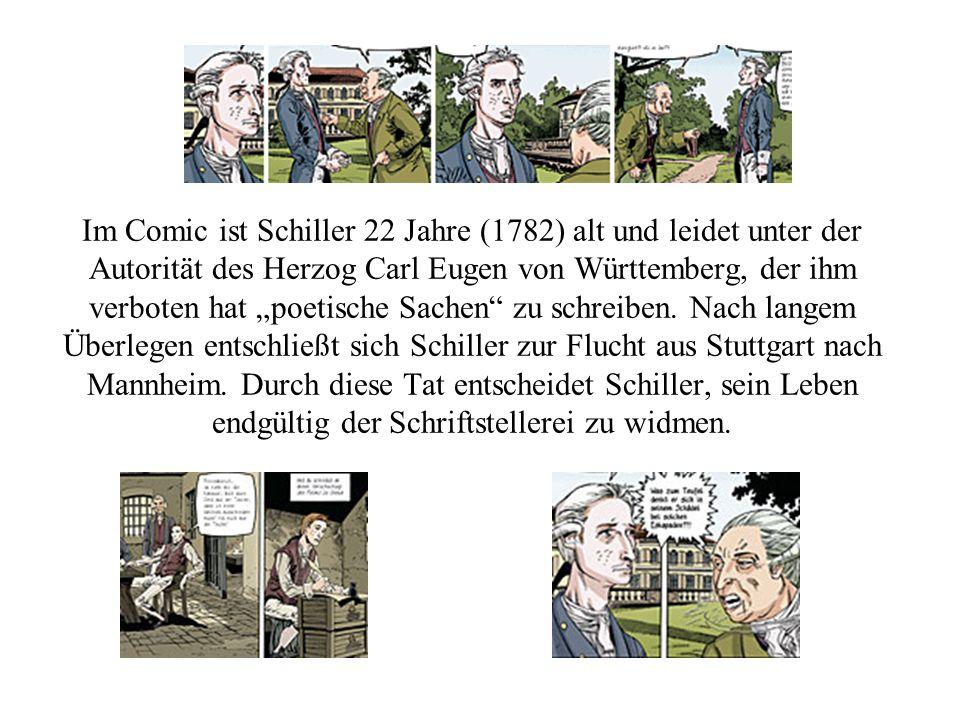 """Im Comic ist Schiller 22 Jahre (1782) alt und leidet unter der Autorität des Herzog Carl Eugen von Württemberg, der ihm verboten hat """"poetische Sachen"""
