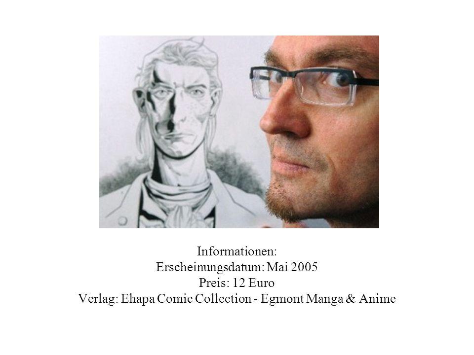 Informationen: Erscheinungsdatum: Mai 2005 Preis: 12 Euro Verlag: Ehapa Comic Collection - Egmont Manga & Anime