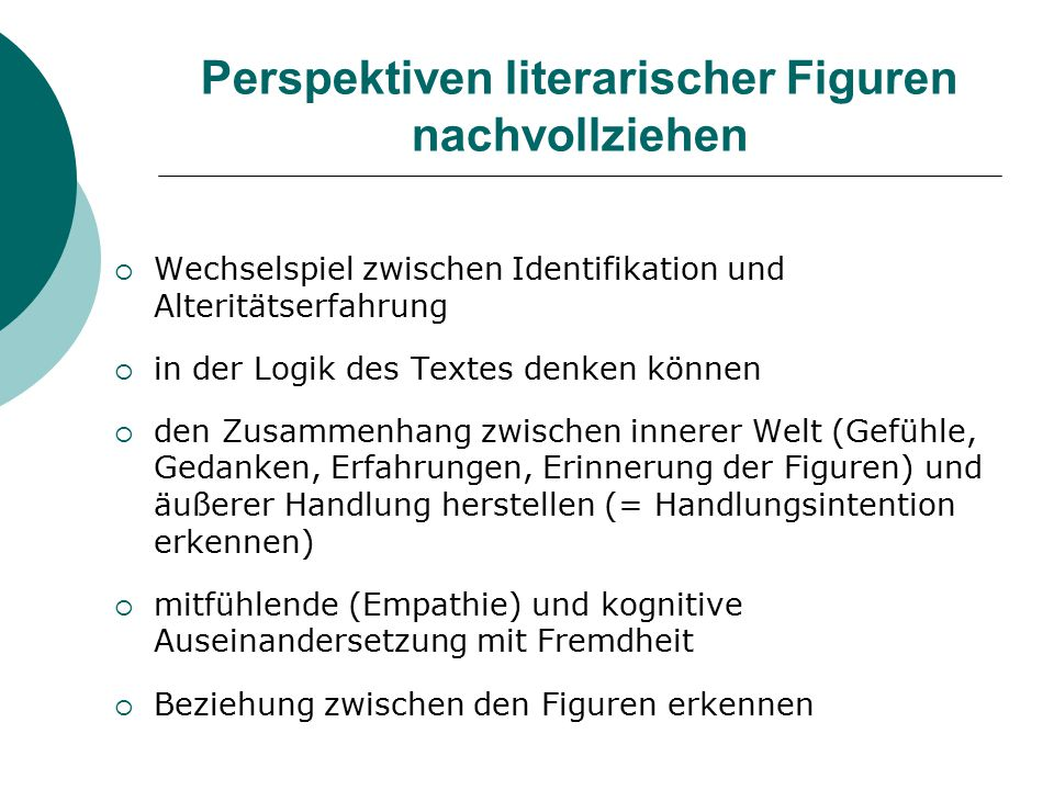 """Gründe für eine identifikatorische Lektüre  Kontaktaufnahme mit den Figuren ist wichtig für Lesemotivation  Aufbau einer stabilen Ich-Identität  Ermöglicht ein """"Probehandeln , d.h."""