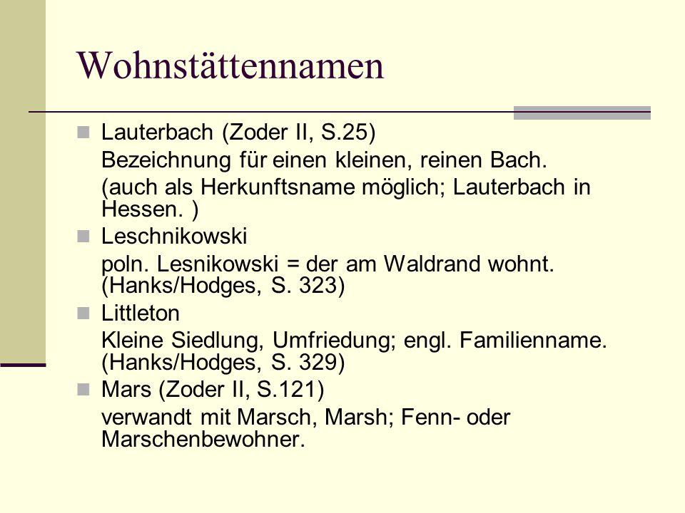 Wohnstättennamen Lauterbach (Zoder II, S.25) Bezeichnung für einen kleinen, reinen Bach. (auch als Herkunftsname möglich; Lauterbach in Hessen. ) Lesc